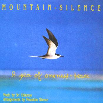 """""""A Sea of Oneness-Peace"""" – Mountain-Silence"""