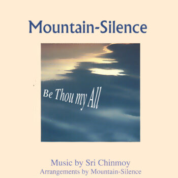 """""""Be Thou My All"""" – Mountain-Silence"""