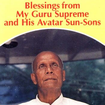 Blessings from my Guru Supreme and His Avatar Sun-Sons