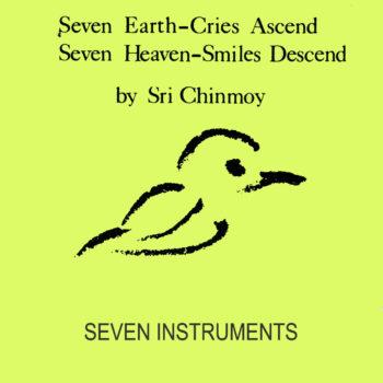 Seven Earth-Cries Ascend, Seven Heaven-Smiles Descend
