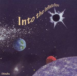 Into The Infinite Beyond – Shindhu