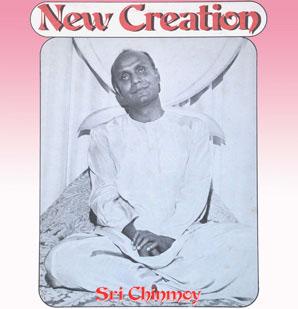 """""""New Creation"""" von Sri Chinmoy"""