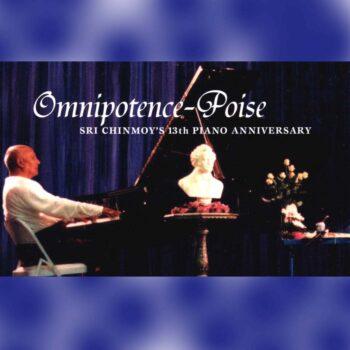 Omnipotence-Poise – 13th piano anniversary