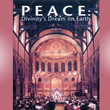 Peace: Divinity's Dream on Earth
