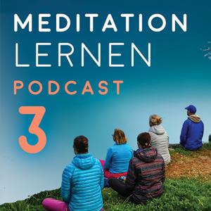 Podcast: Meditation lernen mit angeleiteten Übungen – Teil 3