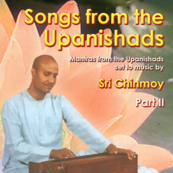 Songs From The Upanishads – Part 2