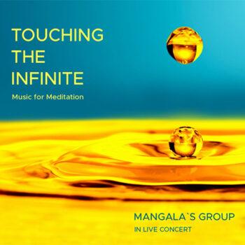 """""""Touching the Infinite"""" – Mangala's Group"""